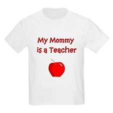 My Mommy Is A Teacher Kids T-Shirt