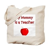 My Mommy Is A Teacher Tote Bag