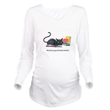 Read any good books  Long Sleeve Maternity T-Shirt