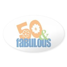50th birthday & fabulous Oval Decal