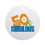50th birthday &amp; fabulous Ornament (Round)