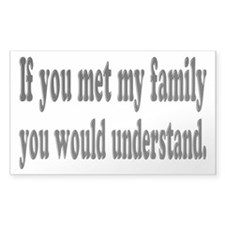 If You Met My Family Funny Decal