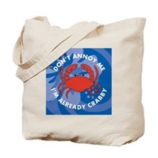 Dont Annoy Me Shower Curtain Tote Bag