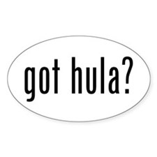 got hula? Oval Decal
