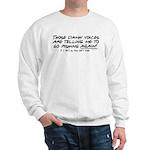 Listen to the fishing voices Sweatshirt