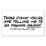Listen to the fishing voices Sticker (Rectangle)