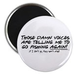 Listen to the fishing voices Magnet