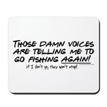 Listen to the fishing voices Mousepad