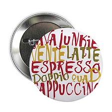 """Java Junkie - Fun Coffee Lover  Desig 2.25"""" Button"""