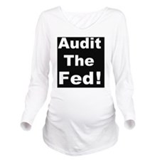 Audit the fedd Long Sleeve Maternity T-Shirt