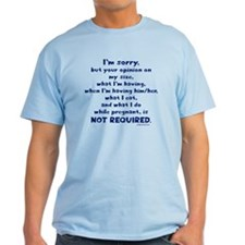 your opinion is not required T-Shirt