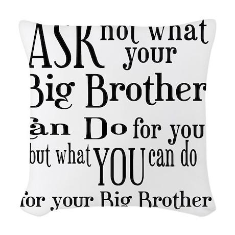 ask not big brother Woven Throw Pillow
