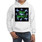 Aliens Among Us Hooded Sweatshirt