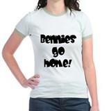 Bennies go home! T