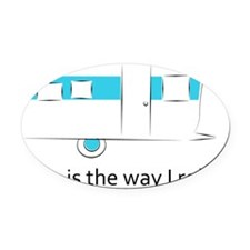 way I roll Oval Car Magnet