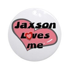 jaxson loves me  Ornament (Round)