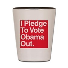 I pledge to vote Obama out Shot Glass
