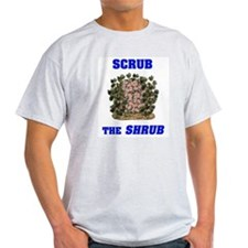 Scrub the Shrub - Boot Bush! Ash Grey T-Shirt