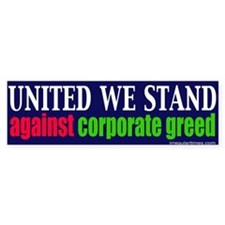Anti Corporate Greed Bumper Bumper Sticker