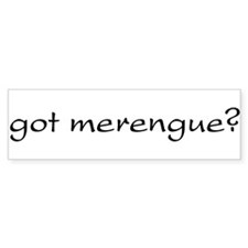 got merengue? Bumper Bumper Sticker