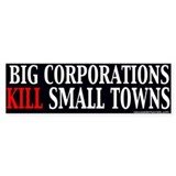 Corp Killing Small Towns Bumper Bumper Sticker