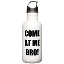COME AT ME BRO Sports Water Bottle