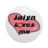 jalyn loves me  Ornament (Round)