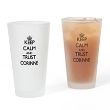 Keep Calm and trust Corinne Drinking Glass