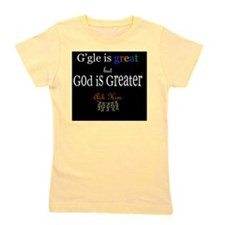 God is Greater Girl's Tee