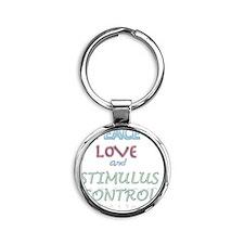 Peace, love, stimulus control Round Keychain