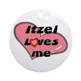 itzel loves me  Ornament (Round)