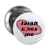isiah loves me Button