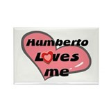 humberto loves me Rectangle Magnet