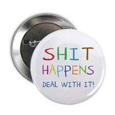 "Shit Happens 2.25"" Button (100 pack)"