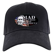 Mad Deluded President Baseball Hat