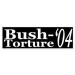 Bush-Torture '04 (bumper sticker)