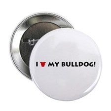 I LOVE My Bulldog! Button