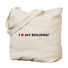 I LOVE My Bulldog! Tote Bag