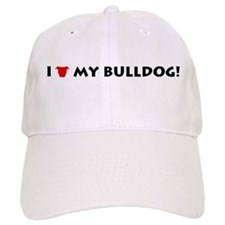 I LOVE My Bulldog! Baseball Cap