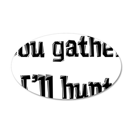 Gather and Hunt 35x21 Oval Wall Decal