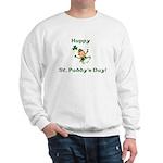 Happy St. Paddy's Day! Sweatshirt