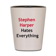 Stephen Harper Hates Everything Shot Glass