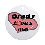 grady loves me  Ornament (Round)