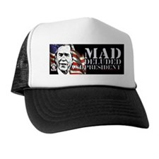 Mad Deluded President Trucker Hat
