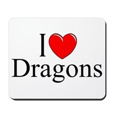 """I Love (Heart) Dragons"" Mousepad"