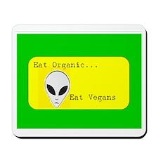 Eat Organic...Eat Vegans Mousepad