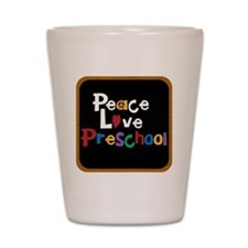 Peace Love Preschool Bag Shot Glass