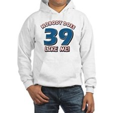 Funny 39 year old birthday Hoodie