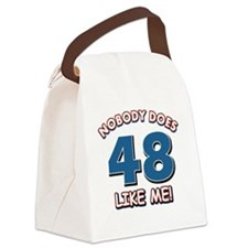 Nobody does 48 like me Canvas Lunch Bag
