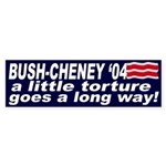 Bush-Cheney torture '04 (bumper sticker)